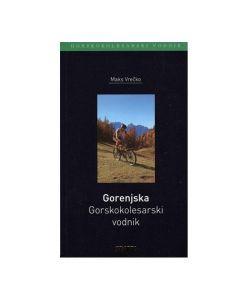 Gorenjska - Gorsko kolesarski vodnik